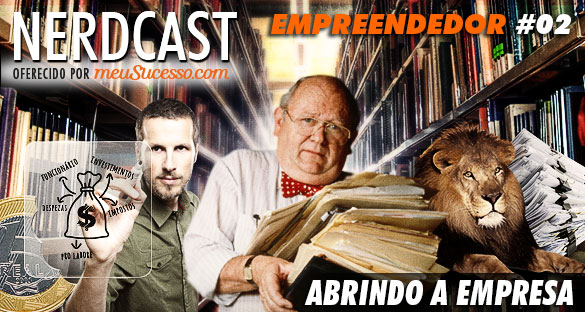 Nerdcast - Abrindo a Empresa